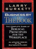 Business By The Book Complete Guide Of Biblical Principles For The Workplace