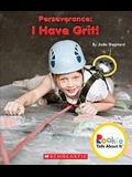 Perseverance: I Have Grit! (Rookie Talk about It) (Library Edition)