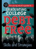 The Young Adult's Guide to Graduating College Debt-Free: Skills and Strategies