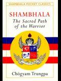 Shambhala: Sacred Path of the Warrior (Shambhala Pocket Classics)