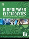 Biopolymer Electrolytes: Fundamentals and Applications in Energy Storage