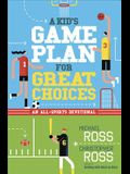 A Kid's Game Plan for Great Choices: An All-Sports Devotional
