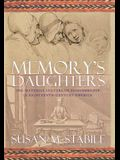 Memory's Daughters: The Material Culture of Remembrance in Eighteenth-Century America