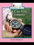 You Can Use a Compass (Rookie Read-About Science)