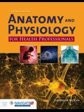Anat & Physiol for Health Prof 3e W/ Advantage Access