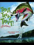 Trout, Trout, Trout: (A Fish Chant)