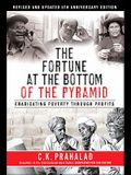 The Fortune at the Bottom of the Pyramid: Eradicating Poverty Through Profits [With CD (Audio)]