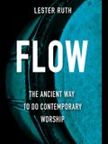 Flow: The Ancient Way to Do Contemporary Worship
