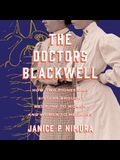 The Doctors Blackwell Lib/E: How Two Pioneering Sisters Brought Medicine to Women and Women to Medicine