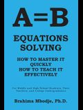 A=b Equations Solving: How to Master It How to Teach It Effectively