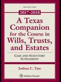 A Texas Companion for the Course in Wills, Trusts, and Estates: Case and Statutory Supplement 2017-2018