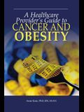 A Healthcare Provider's Guide to Cancer and Obesity