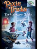 The Halloween Goblin: A Branches Book (Pixie Tricks #4), 4