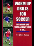 Soccer Warm Up Drills: Fun Warm Ups with and Without a Ball