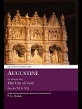 Augustine: de Civitate Dei the City of God Books XI and XII: Books XI and XII