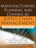 Manufacturing Planning and Control for Supply Chain Management: APICS/CPIM Certification Edition