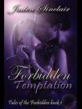 Tales of the Forbidden: Book 1, Forbidden Temptation