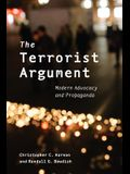 The Terrorist Argument: Modern Advocacy and Propaganda