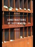 Constructions of Victimhood: Remembering the Victims of State Socialism in Germany