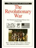 The Revolutionary War: The Chronicle of American History from 1770 - 1789