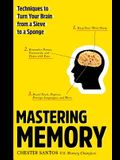 Mastering Memory: Techniques to Turn Your Brain from a Sieve to a Sponge