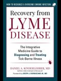Recovery from Lyme Disease: The Integrative Medicine Guide to Diagnosing and Treating Tick-Borne Illness