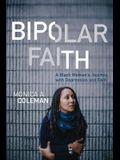 Bipolar Faith: A Black Woman's Journey with Depression and Faith