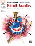 Solos, Duets & Trios for Winds -- Patriotic Favorites: Flexible Arrangements for Multiple Combinations of Wind Instruments, Book & Online Audio/Softwa