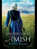 Undercover Amish: (Covert Police Detectives Unit Series Book 1)