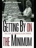Getting By on the Minimum: The Lives of Working-Class Women