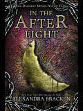 In the Afterlight (a Darkest Minds Novel, Book 3): A Darkest Minds Novel