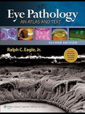 Eye Pathology: An Atlas and Text [With Web Access]