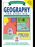 Janice Vancleave's Geography for Every Kid: Easy Activities That Make Learning Geography Fun