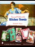 Fun & Collectible Kitchen Towels: 1930s to 1960s