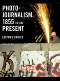 Photojournalism, 1855 to the Present: Editor's Choice