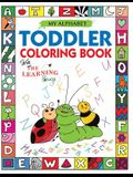 My Alphabet Toddler Coloring Book with The Learning Bugs: Fun Educational Coloring Books for Toddlers & Kids Ages 2, 3, 4 & 5 - Activity Book Teaches