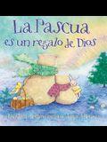 La Pascua Es Un Regalo de Dios / God Gave Us Easter: Libros Para Niños = God Gave Us Easter