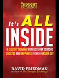 It's All Inside: A Thought Exchange Workbook for Sourcing Success and Happiness from the Inside Out