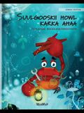 Suulgooskii howl karka ahaa (Somali Edition of The Caring Crab)