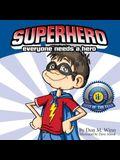 Superhero: Everyone Needs a Hero
