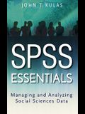 SPSS Essentials: Managing and Analyzing Social Sciences Data