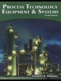 Process Technology: Equipment and Systems