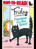 Playdates Are Not Scary!: Ready-To-Read Level 1