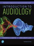Introduction to Audiology, Enhanced Pearson Etext -- Access Card