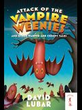 Attack of the Vampire Weenies: And Other Warped and Creepy Tales (Weenies Stories)