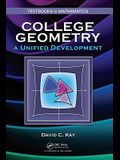 College Geometry: A Unified Development