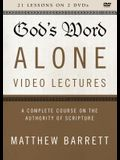 God's Word Alone Video Lectures: A Complete Course on the Authority of Scripture