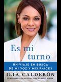 Es Mi Turno (My Time to Speak Spanish Edition): Un Viaje En Busca de Mi Voz Y MIS Raíces