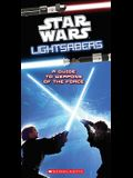 Star Wars: Lightsabers: A Guide to the Weapons of the Force