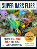 Super Bass Flies: How to Tie and Fish the Most Effective Imitations
